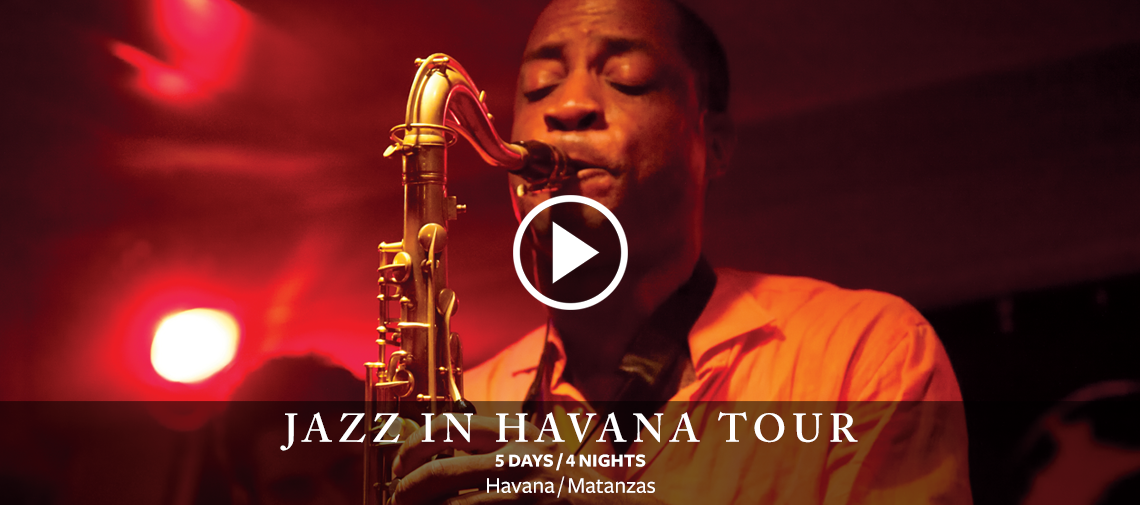 Jazz in Havana - 5 Days / 4 Nights - Havana, Matanzas