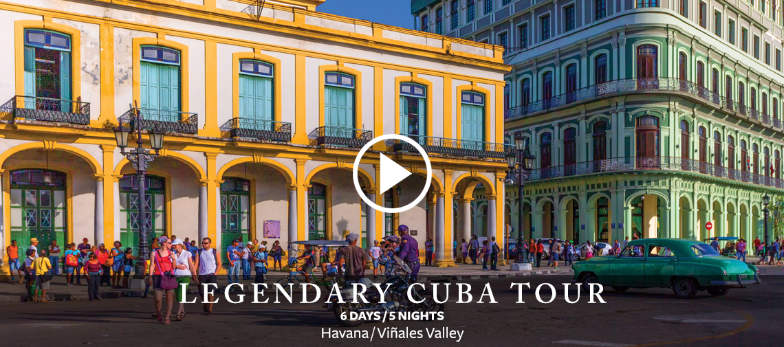Legendary Cuba Tour - 6 Days / 5 Nights - Havana, Vinales Valley