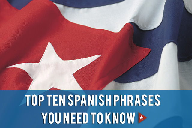 Spanish Phrases you need to know before traveling to Cuba