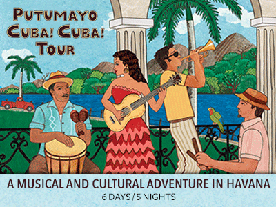 Putumayo Cuba! Cuba! music tour adventure culture musical record label famous